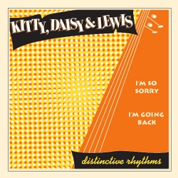 Kitty Daisy & Lewis 'I'm So Sorry' / 'I'm Going Back'