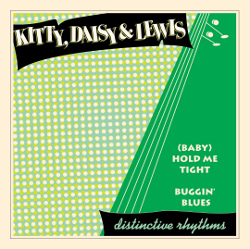 Kitty Daisy & Lewis '(Baby) Hold Me Tight' / 'Buggin Blues'